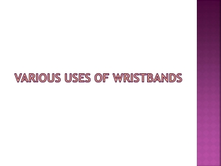 Various Uses of Wristbands