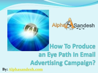 How to Produce an Eye Path In Email Advertising Campaign?