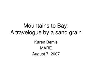 Mountains to Bay:  A travelogue by a sand grain