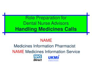 Role Preparation for  Dental Nurse Advisors Handling Medicines Calls