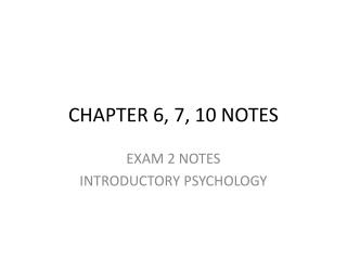 CHAPTER 6, 7, 10 NOTES