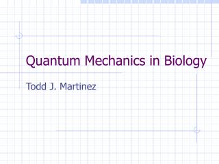 Quantum Mechanics in Biology