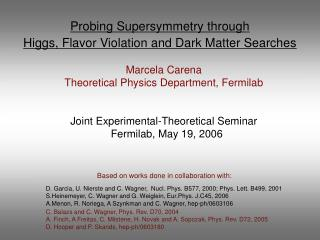 Probing Supersymmetry through Higgs, Flavor Violation and Dark Matter Searches