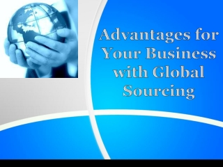 Advantages for Your Business with Global Sourcing