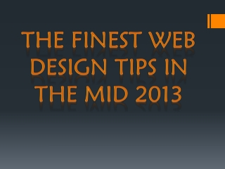 The Finest Web Design Tips In The Mid 2013