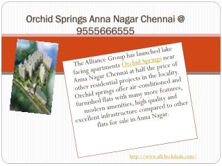 Orchid Springs Anna Nagar Chennai @ 9555666555