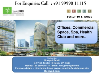 3C has launched 3C Delhi One in Noida Call @ 9999011115