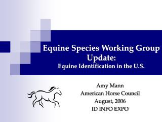 Equine Species Working Group Update:  Equine Identification in the U.S.
