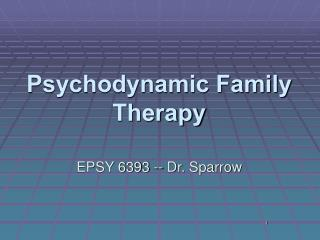 Psychodynamic Family Therapy
