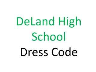DeLand High School Dress CodeDeLand High School