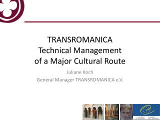 TRANSROMANICA Technical Management  of a Major Cultural Route