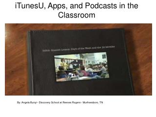 iTunesU, Apps, and Podcasts in the Classroom