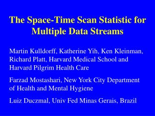 The Space-Time Scan Statistic for Multiple Data Streams