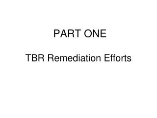 TBR Remediation Efforts