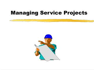 Managing Service Projects