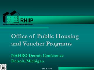 Office of Public Housing and Voucher Programs NAHRO Detroit Conference Detroit, Michigan