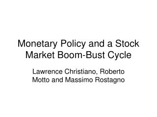 Monetary Policy and a Stock Market Boom-Bust Cycle