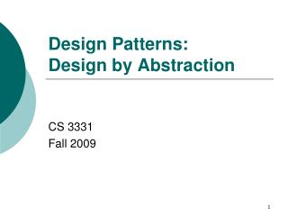 Design Patterns:   Design by Abstraction