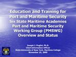 Education and Training for Port and Maritime Security Six State Maritime Academies Port and Maritime Security Working Gr