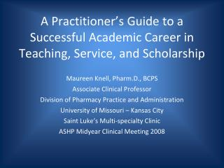 A Practitioner's Guide to a Successful Academic Career in Teaching, Service, and Scholarship