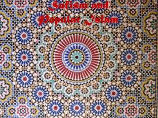 Sufism and Popular Islam