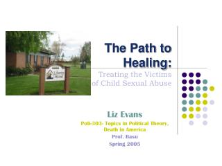 The Path to Healing: Treating the Victims  of Child Sexual Abuse