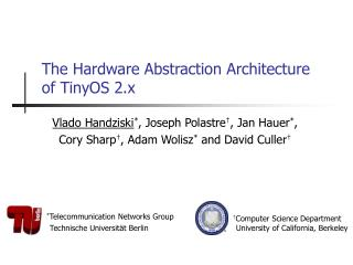 The Hardware Abstraction Architecture  of TinyOS 2.x
