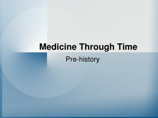 Medicine Through Time