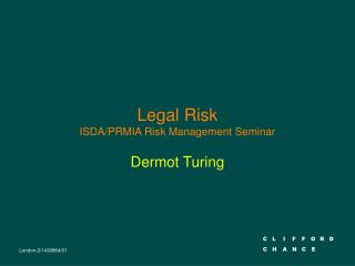 Legal Risk ISDA/PRMIA Risk Management Seminar