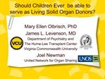 Should Children Ever  be able to serve as Living Solid Organ Donors