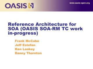 Reference Architecture for SOA (OASIS SOA-RM TC work in-progress)