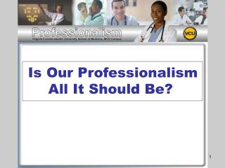 Is Our Professionalism All It Should Be?