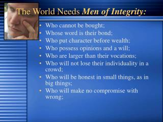 The World Needs  Men of Integrity: