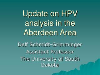 Update on HPV analysis in the Aberdeen Area