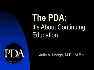 The PDA: It\'s About Continuing Education