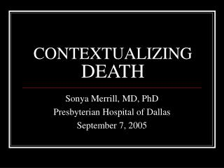 CONTEXTUALIZING  DEATH