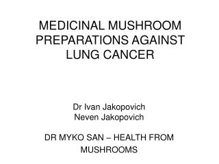 MEDICINAL MUSHROOM PREPARATIONS AGAINST LUNG CANCER
