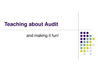 Teaching about Audit