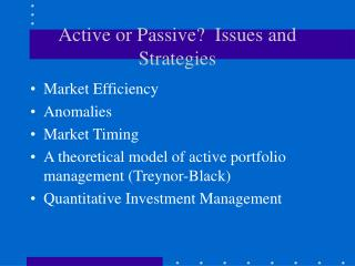 Active or Passive?  Issues and Strategies