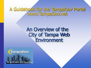 A Guidebook for the TampaGov Portal TampaGov