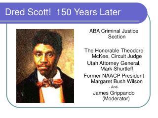 Dred Scott!  150 Years Later