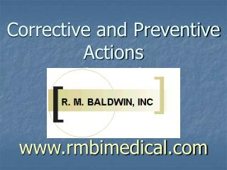 Corrective and Preventive Actions (CAPA) www.rmbimedical.com