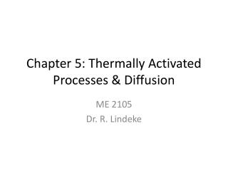 Chapter 5: Thermally Activated Processes & Diffusion