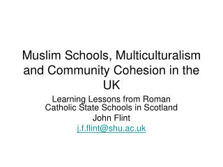 Muslim Schools, Multiculturalism and Community Cohesion in the UK