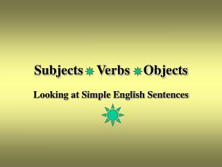 Subjects    Verbs    Objects