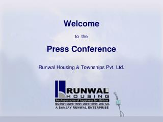 Welcome to  the Press Conference Runwal Housing & Townships Pvt. Ltd.