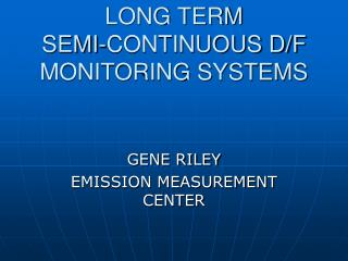 SEMI-CONTINUOUS D/F MONITORING SYSTEMS