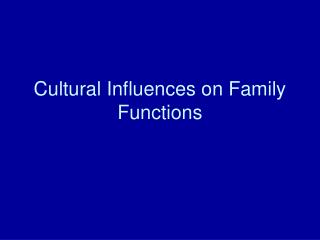 Cultural Influences on Family Functions