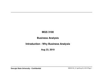 MGS 3100 Business Analysis Introduction - Why Business Analysis Aug 23, 2010