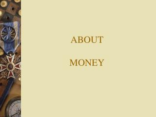 ABOUT MONEY